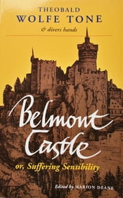 Belmont Castle - or Suffering Sensibility eBook by Marion Deane
