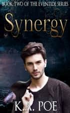 Synergy, Eventide Book 2 ebook by K.A. Poe