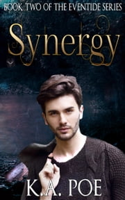 Synergy - Eventide, Book 2 ebook by K.A. Poe