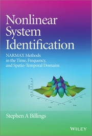 Nonlinear System Identification - NARMAX Methods in the Time, Frequency, and Spatio-Temporal Domains ebook by Stephen A. Billings