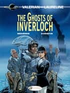 Valerian & Laureline - Volume 11 - The Ghosts of Inverloch ebook by Jean-Claude Mézières, Pierre Christin