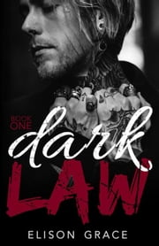 Dark Law Book One - Dark Law, #1 ebook by Elison Grace