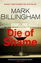 Die of Shame - The Number One Sunday Times bestseller ebook by