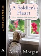 A Soldier's Heart - A Snowberry Creek Novella (A Penguin Special from Signet Eclipse) ebook by Alexis Morgan