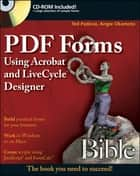 PDF Forms Using Acrobat and LiveCycle Designer Bible ebook by Ted Padova,Angie Okamoto