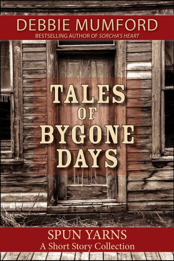 Tales of Bygone Days ebook by Debbie Mumford