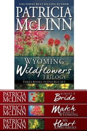 Wyoming Wildflowers Trilogy - Books 1-3 ebook by Patricia McLinn