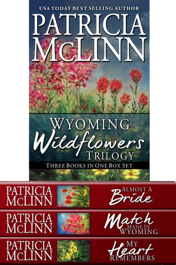 Wyoming Wildflowers Trilogy - Books 2-4 ebook by Patricia McLinn