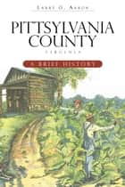 Pittsylvania County, Virginia ebook by Larry G. Aaron