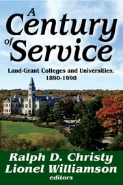 A Century of Service - Land-Grant Colleges and Universities, 1890-1990 ebook by