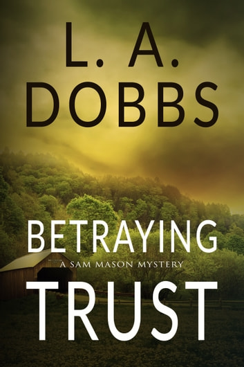 Betraying Trust ebook by L.A. Dobbs