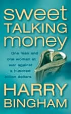 Sweet Talking Money ebook by Harry Bingham