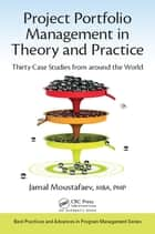 Project Portfolio Management in Theory and Practice - Thirty Case Studies from around the World ebook by Jamal Moustafaev