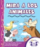 Mira A Los Animales Read Along ebook by Kim Mitzo Thompson,Karen Mitzo Hilderbrand,Dana Regan
