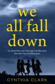 We All Fall Down ebook by Cynthia Clark