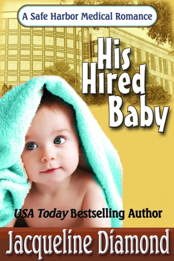 His Hired Baby, Safe Harbor Medical Romance Book 2 ebook by Jacqueline Diamond