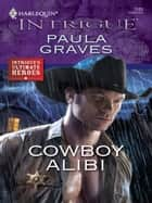 Cowboy Alibi ebook by Paula Graves