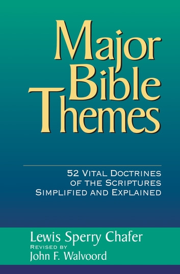 Major Bible Themes ebook by Lewis Sperry Chafer,John F. Walvoord