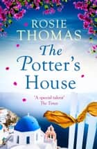 The Potter's House ebook by Rosie Thomas