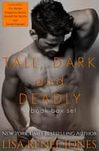 Tall, Dark and Deadly books 1-4 - Tall, Dark and Deadly ebook by Lisa Renee Jones