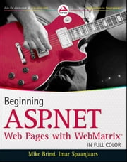 Beginning ASP.NET Web Pages with WebMatrix ebook by Mike Brind,Imar Spaanjaars