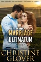 The Marriage Ultimatum ebook by Christine Glover