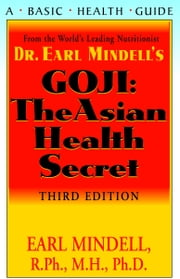 GOJI: The Asian Health Secret ebook by Earl Mindell R.Ph. Ph.D.