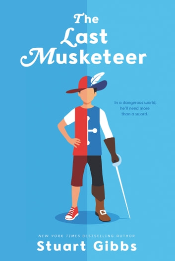 The Last Musketeer ebook by Stuart Gibbs