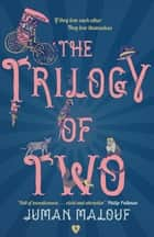 The Trilogy of Two ebook by Juman Malouf