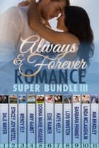 Ebook Romance Super Bundle III: Always & Forever di Amy Gamet,Dale Mayer,Stacey Joy Netzel