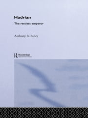 Hadrian - The Restless Emperor ebook by Anthony R Birley,Anthony R. Birley