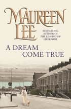 A Dream Come True ebook by Maureen Lee
