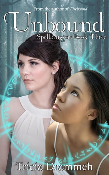 Unbound - Spellbringers, #3 ebook by Tricia Drammeh