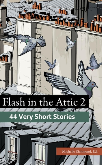 Flash in the Attic 2 - 44 Very Short Stories ebook by