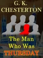 The Man Who Was Thursday ebook by