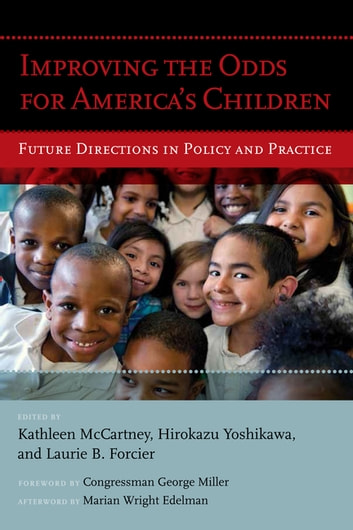 Improving the Odds for America's Children - Future Directions in Policy and Practice ebook by Marian Wright Edelman