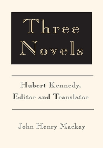Three Novels ebook by John Henry Mackay