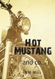 Hot Mustang and co… 4 eBook by NM Mass