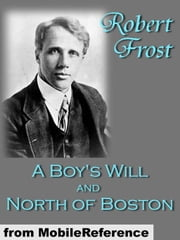 A Boys Will And North Of Boston By Robert Frost (Mobi Classics) ebook by Robert Frost