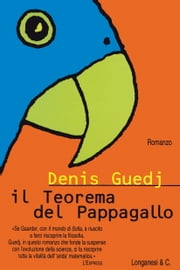 Il teorema del pappagallo eBook by Denis Guedj