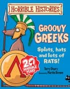 Horrible Histories: Groovy Greeks (New Edition) ebook by Terry Deary