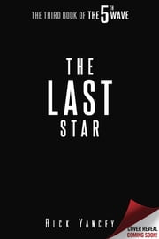 The Last Star - The Third Book of The 5th Wave ebook by Rick Yancey