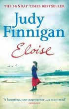 Eloise - The heart-stopping Number One bestseller from the much loved book club champion ebook by Judy Finnigan
