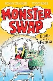 Monster Swap: 3: Eddie and Fenda ebook by Jonny Zucker,Tony Ross