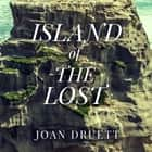 Island of the Lost - Shipwrecked at the Edge of the World audiobook by Joan Druett