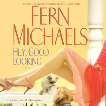 Hey, Good Looking - A Novel audiobook by Fern Michaels