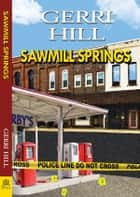 Sawmill Springs ebook by Gerri Hill