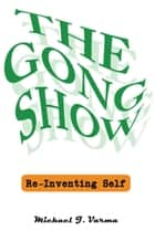 THE GONG SHOW ebook by Michael J. Varma