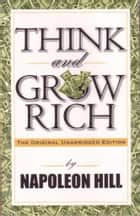 Think and Grow Rich (Original Unabridged Version) eBook par Napoleon Hill