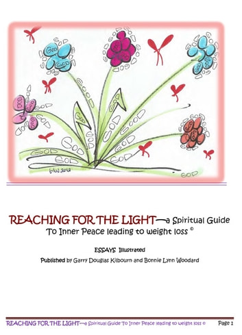 Reaching for the Light - A Spiritual Guide To Inner Peace leading to weight loss ebook by Garry Kilbourn and Bonnie Woodard